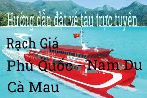 Hướng dẫn đặt vé tàu đi Nam Du trực tuyến.