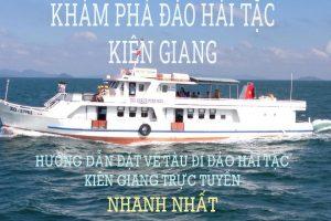 Hướng dẫn đặt vé tàu đi đảo Hải Tặc Kiên Giang trực tuyến.