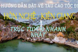 Hướng dẫn đặt vé tàu đi Hòn Nghệ Kiên Giang trực tuyến.