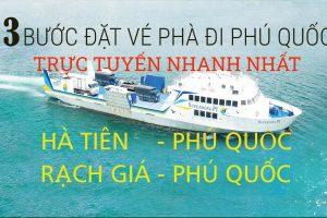 3 bước đặt vé phà đi Phú Quốc trực tuyến nhanh nhất !