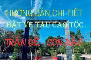 Hướng dẫn cách đặt vé tàu cao tốc Trần Đề đi Côn Đảo !