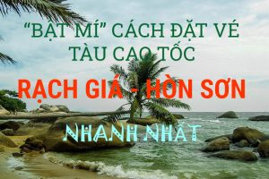 """""""Bật mí"""" cách đặt vé tàu Rạch Giá đi Hòn Sơn nhanh nhất !"""