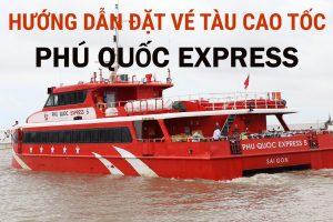 Đặt vé tàu Phú Quốc Express (VIDEO hướng dẫn chi tiết)