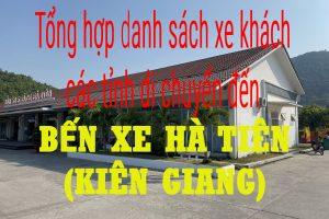 Tổng hợp xe khách các tỉnh di chuyển đến Bến xe Hà Tiên (Kiên Giang)