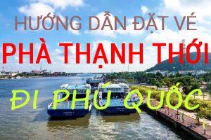 Đặt vé phà Thạnh Thới đi Phú Quốc (Video hướng dẫn chi tiết)